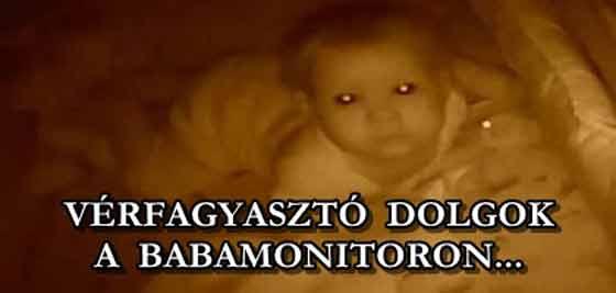 VÉRFAGYASZTÓ DOLGOT HALLOTTAK A BABA-MONITORON.
