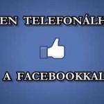 MOSTANTÓL INGYEN TELEFONÁLHATSZ A FACEBOOKKAL.