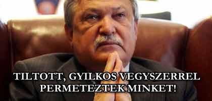 TILTOTT, GYILKOS VEGYSZERREL PERMETEZTEK MINKET!