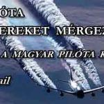 ÉVEK ÓTA EMBEREKET MÉRGEZEK – A MAGYAR PILÓTA KITÁLAL! -CHEMTRAIL