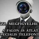 VIGYÁZZ, MEGFIGYELHETNEK - A FALON IS ÁTLÁT A SPECIÁLIS TELEFONTOK!