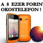 ITT A 8 EZER FORINTOS OKOSTELEFON !