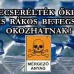 LECSERÉLTÉK, MÉGIS RÁKOS BETEGSÉGET OKOZHATNAK!