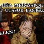 MALÁJ GÉP: MEGCSAPOLTÁK AZ ELTŰNT UTASOK BANKSZÁMLÁIT