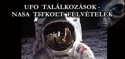 UFO TALÁLKOZÁSOK - NASA TITKOLT FELVÉTELEK.