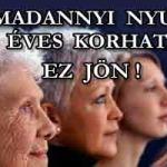 HARMADANNYI NYUGDÍJ, 70 ÉVES KORHATÁR – EZ JÖN!