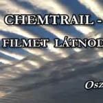 CHEMTRAIL - EZT A FILMET LÁTNOD KELL! (SZKEPTIKUSOKNAK KÜLÖN AJÁNLOTT) OSZD MEG!