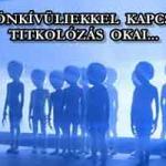 A FÖLDÖNKÍVÜLIEKKEL KAPCSOLATOS TITKOLÓZÁS OKAI