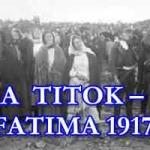A TITOK – FATIMA 1917