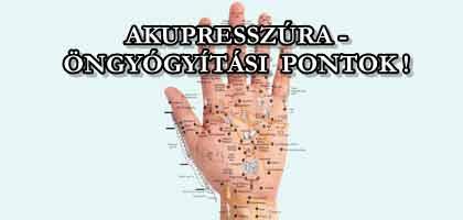 AKUPRESSZÚRA - ÖNGYÓGYÍTÁSI PONTOK!