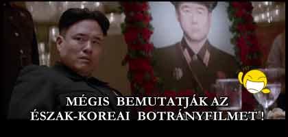 MEGTÁMADJÁK AMERIKÁT? MÉGIS BEMUTATJÁK AZ ÉSZAK-KOREAI BOTRÁNYFILMET!