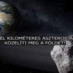 FÉL KILOMÉTERES ASZTEROIDA KÖZELÍTI MEG A FÖLDET!