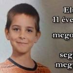 EGY 11 ÉVES KISFIÚ ELTŰNT – SEGÍTSÜNK MEGTALÁLNI – OSZD MEG!