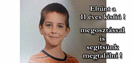EGY 11 ÉVES KISFIÚ ELTŰNT - SEGÍTSÜNK MEGTALÁLNI - OSZD MEG!