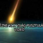 ÍGY NÉZNE KI A VILÁG PUSZTULÁSA! – VIDEÓ