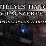 TITOKZATOS HANGOK VILÁGSZERTE – AZ APOKALIPSZIS HARSONÁI