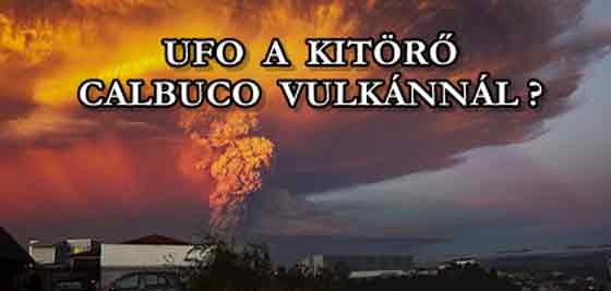 UFO A KITÖRŐ CALBUCO VULKÁNNÁL?