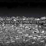 EGY ERŐS VIDEÓ, AZ EMBERI TERMÉSZETRŐL!
