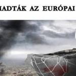 MEGTÁMADTÁK AZ EURÓPAI UNIÓT – TÖRTÉNELMI PILLANAT!
