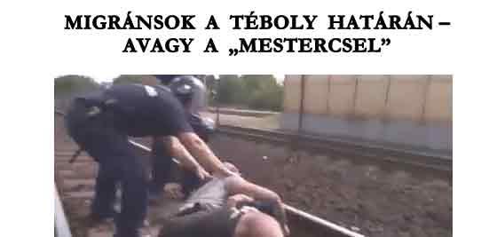 """MIGRÁNSOK A TÉBOLY HATÁRÁN – AVAGY A """"MESTERCSEL""""."""