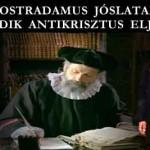 NOSTRADAMUS JÓSLATAI – A HARMADIK ANTIKRISZTUS ELJÖVETELE – NÉPVÁNDORLÁS