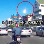 METEOR BANGKOKBAN? – VIDEÓ