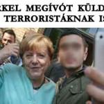 MERKEL MEGÍVÓT KÜLDÖTT A TERRORISTÁKNAK IS