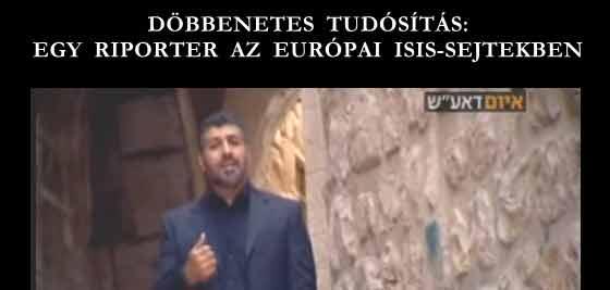 DÖBBENETES TUDÓSÍTÁS: EGY RIPORTER AZ EURÓPAI ISIS-SEJTEKBEN.