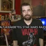 MEGHALT A RÁKBETEG STAR WARS RAJONGÓ!