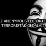 AZ ANONYMOUS FELTÖRTE A TERRORISTÁK OLDALAIT!