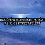 FURCSA FÉNYJELENSÉGET FOTÓZTAK AZ 51-ES KÖRZET FELETT