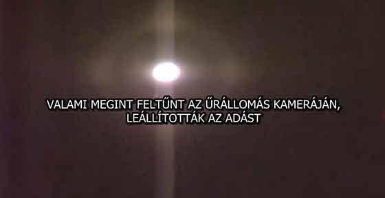 VALAMI MEGINT FELTŰNT AZ ŰRÁLLOMÁS KAMERÁJÁN, LEÁLLÍTOTTÁK AZ ADÁST
