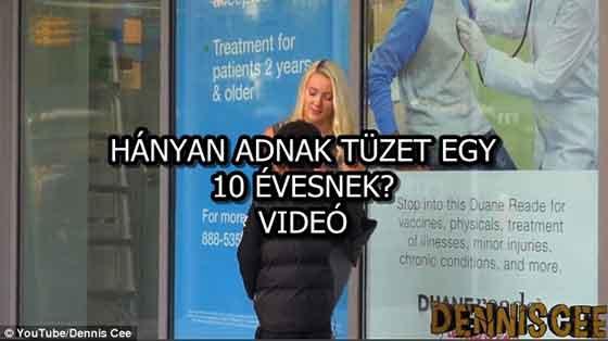 HÁNYAN ADNAK TÜZET EGY 10 ÉVESNEK? - VIDEÓ