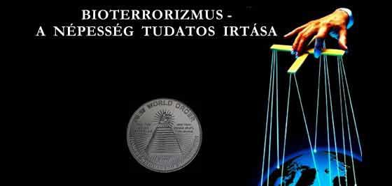 BIOTERRORIZMUS - A NÉPESSÉG TUDATOS IRTÁSA.