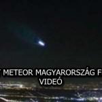 ISMÉT METEOR MAGYARORSZÁG FELETT – VIDEÓ