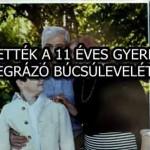 KÖZZÉTETTÉK A 11 ÉVES GYERMEKÜK MEGRÁZÓ BÚCSÚLEVELÉT