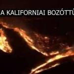 VIDEÓ A KALIFORNIAI BOZÓTTŰZRŐL