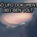 AZ ELSŐ UFO DOKUMENTÁCIÓ 1801-BEN VOLT