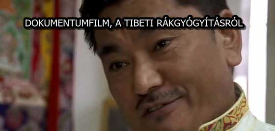 DOKUMENTUMFILM, A TIBETI RÁKGYÓGYÍTÁSRÓL