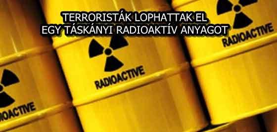 TERRORISTÁK LOPHATTAK EL EGY TÁSKÁNYI RADIOAKTÍV ANYAGOT