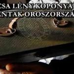 FURCSA LÉNY KOPONYÁJÁRA BUKKANTAK OROSZORSZÁGBAN