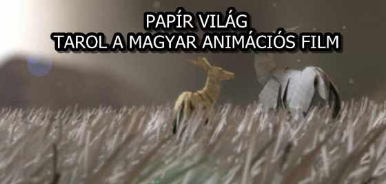 PAPÍR VILÁG - TAROL A MAGYAR ANIMÁCIÓS FILM