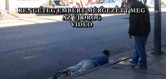 RENGETEG EMBERT MÉRGEZETT MEG AZ ÚJ DROG - VIDEÓ