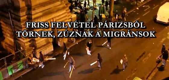 FRISS FELVÉTEL PÁRIZSBÓL - TÖRNEK, ZÚZNAK A MIGRÁNSOK