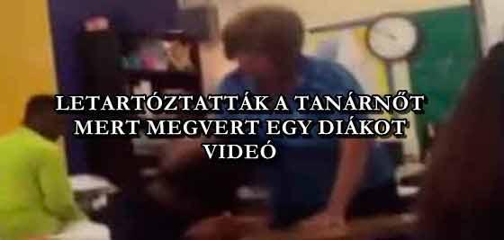 LETARTÓZTATTÁK A TANÁRNŐT, MERT MEGVERT EGY DIÁKOT - VIDEÓ