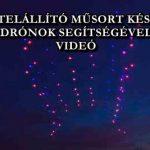LÉLEGZETELÁLLÍTÓ MŰSORT KÉSZÍTETTEK DRÓNOK SEGÍTSÉGÉVEL - VIDEÓ