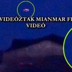 UFÓT VIDEÓZTAK MIANMAR FELETT – VIDEÓ