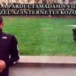 ERRŐL A PÁRDUCTÁMADÁSOS VIDEÓRÓL BESZÉL AZ INTERNETES KÖZÖSSÉG