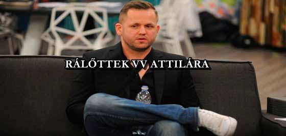 RÁLŐTTEK VV ATTILÁRA