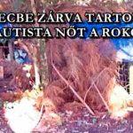 KETRECBE ZÁRVA TARTOTTAK EGY AUTISTA NŐT A ROKONAI